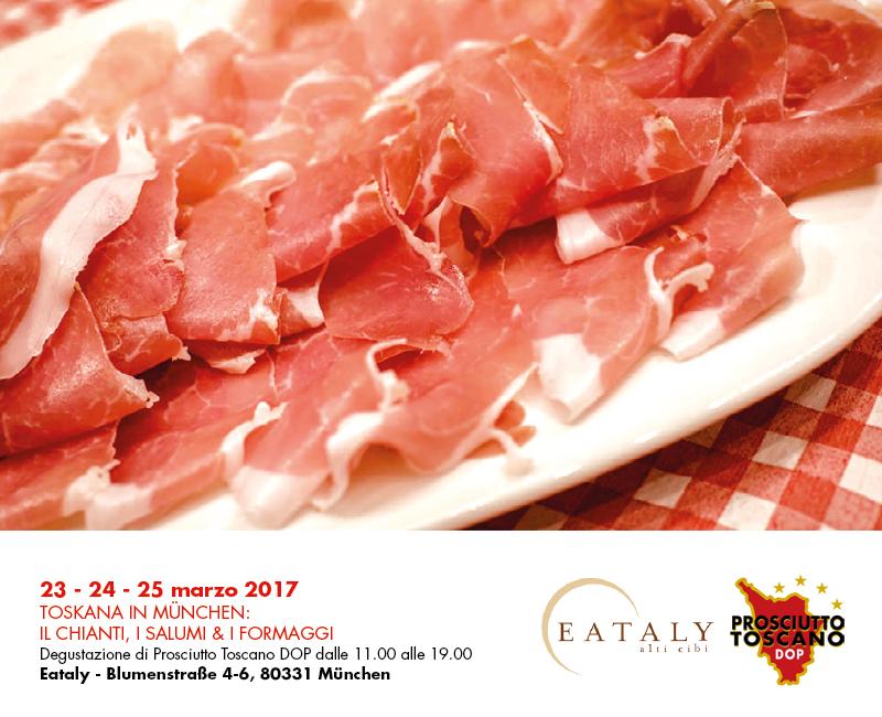Prosciutto Toscano DOP da Eataly a Monaco – 23-25 Marzo