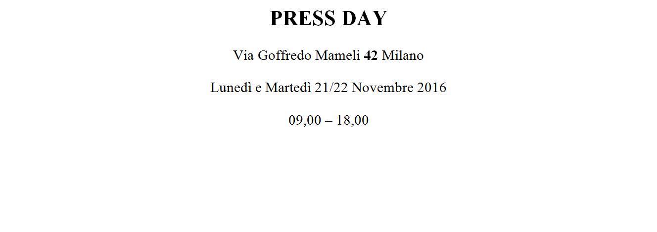 Press day dedicato alle collezioni moda PE 2017 – 21/22 Novembre 2016 – Via goffredo mameli, 42 Milano
